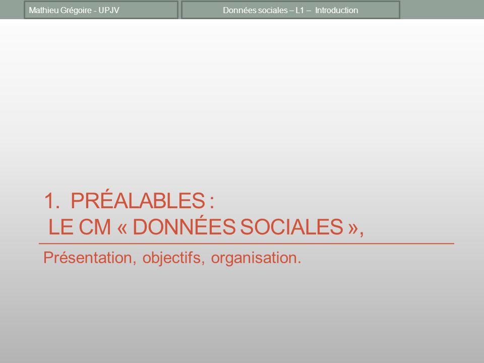 1. Préalables : le CM « données sociales »,