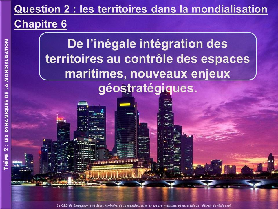 Thème 2 : les dynamiques de la mondialisation