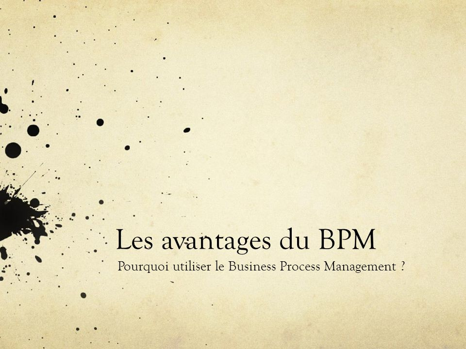 Pourquoi utiliser le Business Process Management