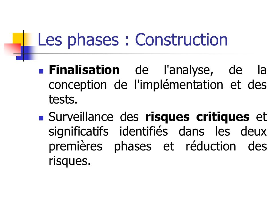 Les phases : Construction