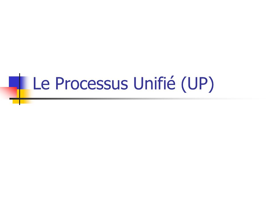 Le Processus Unifié (UP)