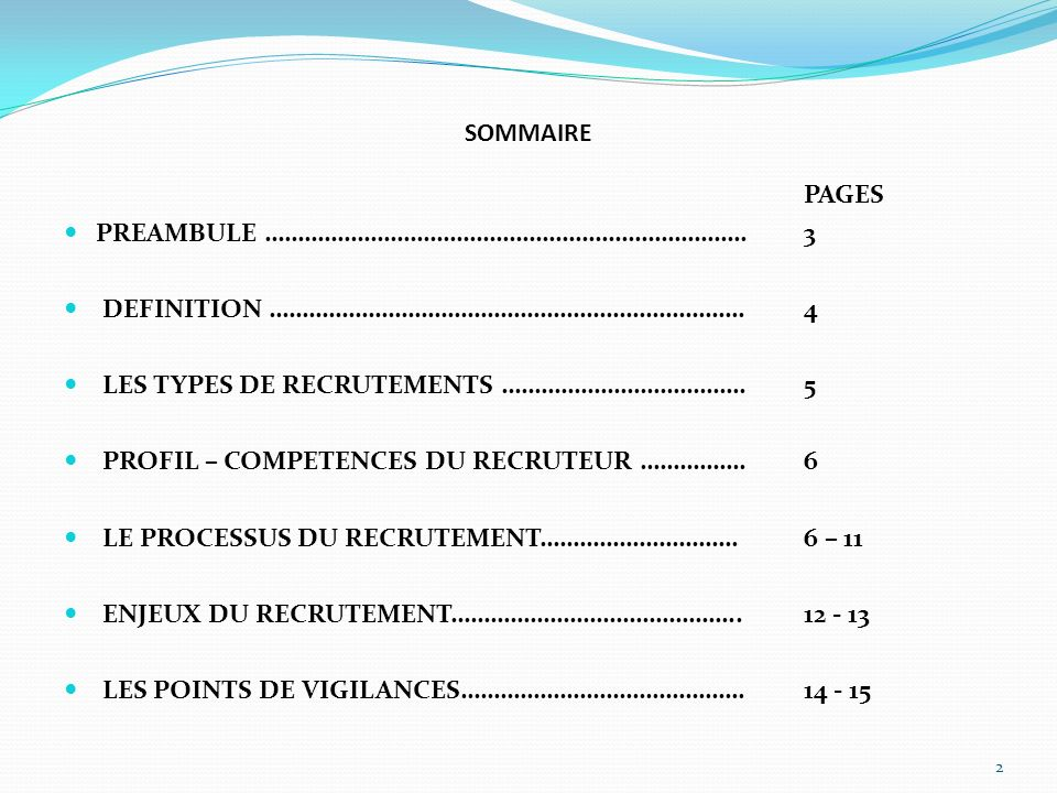 SOMMAIRE PAGES. PREAMBULE ………………………………………………………………. 3. DEFINITION ……………………………………………………………… 4. LES TYPES DE RECRUTEMENTS ………………………………. 5.