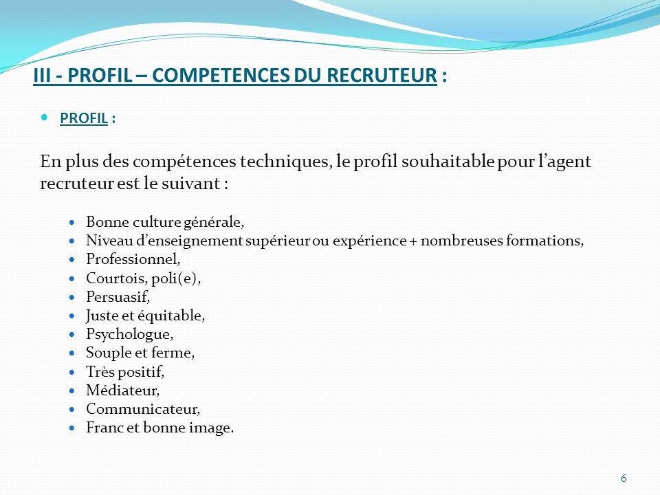 III - PROFIL – COMPETENCES DU RECRUTEUR :