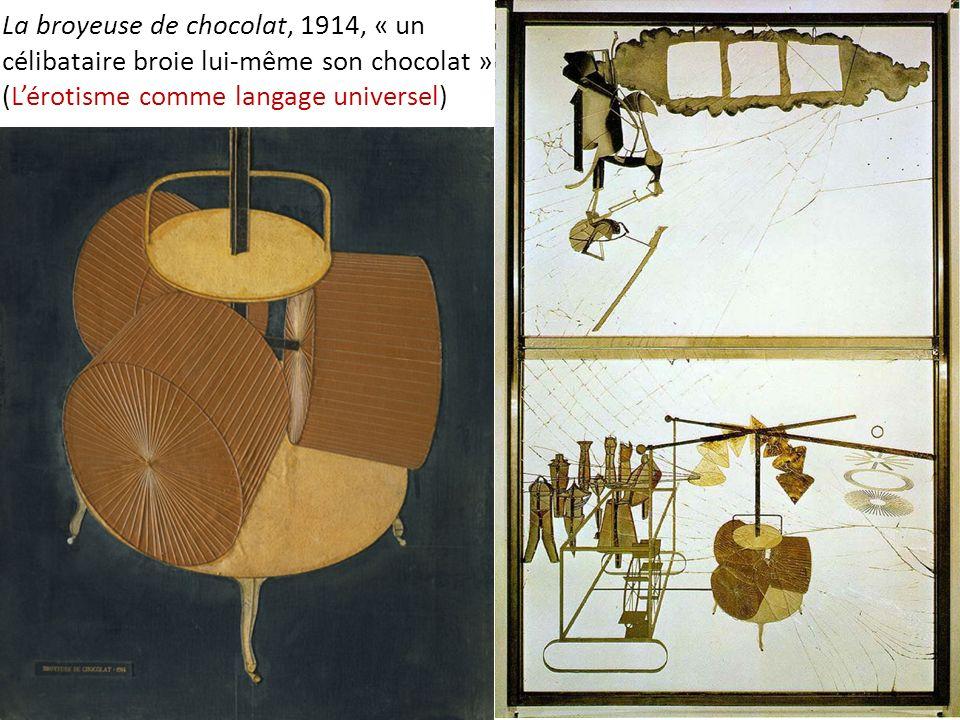 La broyeuse de chocolat, 1914, « un célibataire broie lui-même son chocolat » (L'érotisme comme langage universel)