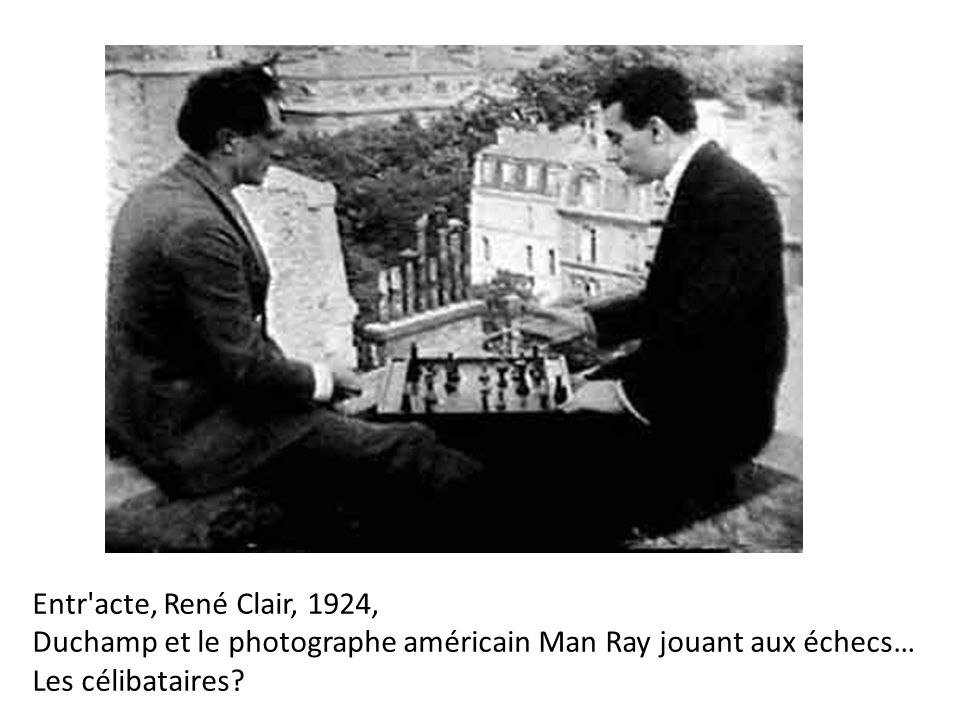 Entr acte, René Clair, 1924, Duchamp et le photographe américain Man Ray jouant aux échecs… Les célibataires