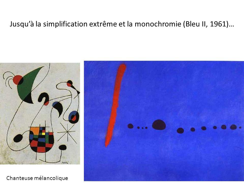 Jusqu'à la simplification extrême et la monochromie (Bleu II, 1961)…