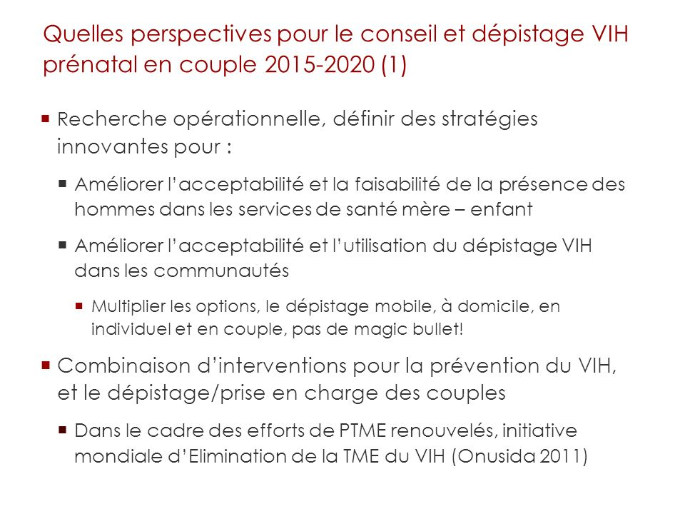 Quelles perspectives pour le conseil et dépistage VIH prénatal en couple 2015-2020 (1)