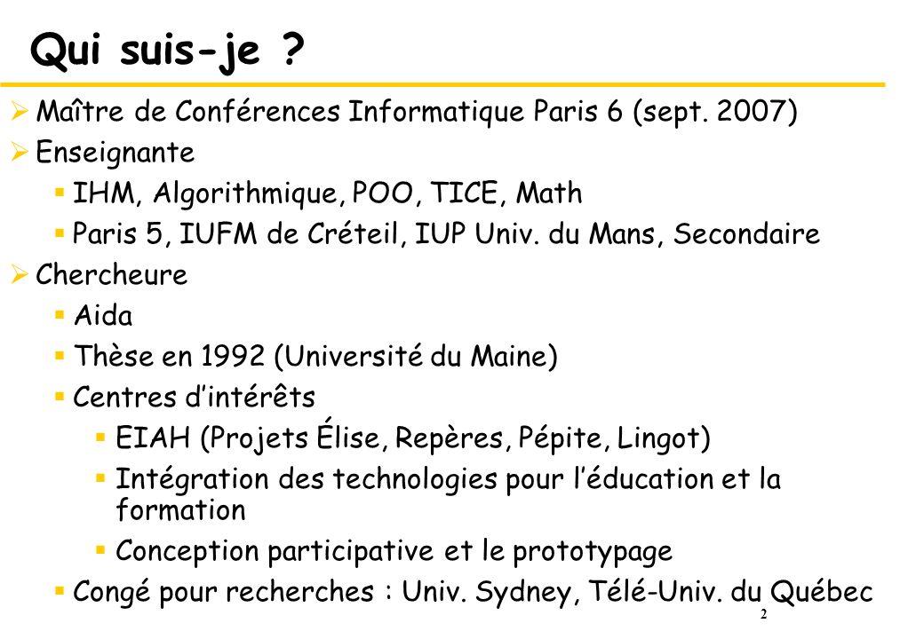 Qui suis-je Maître de Conférences Informatique Paris 6 (sept. 2007)