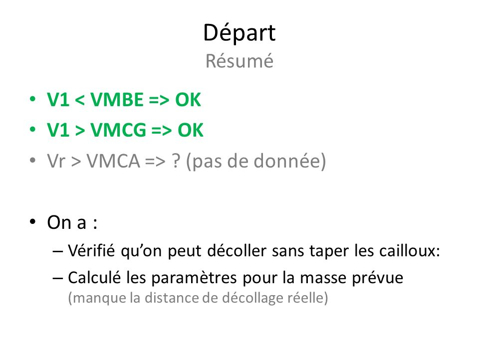 Départ Résumé V1 < VMBE => OK V1 > VMCG => OK