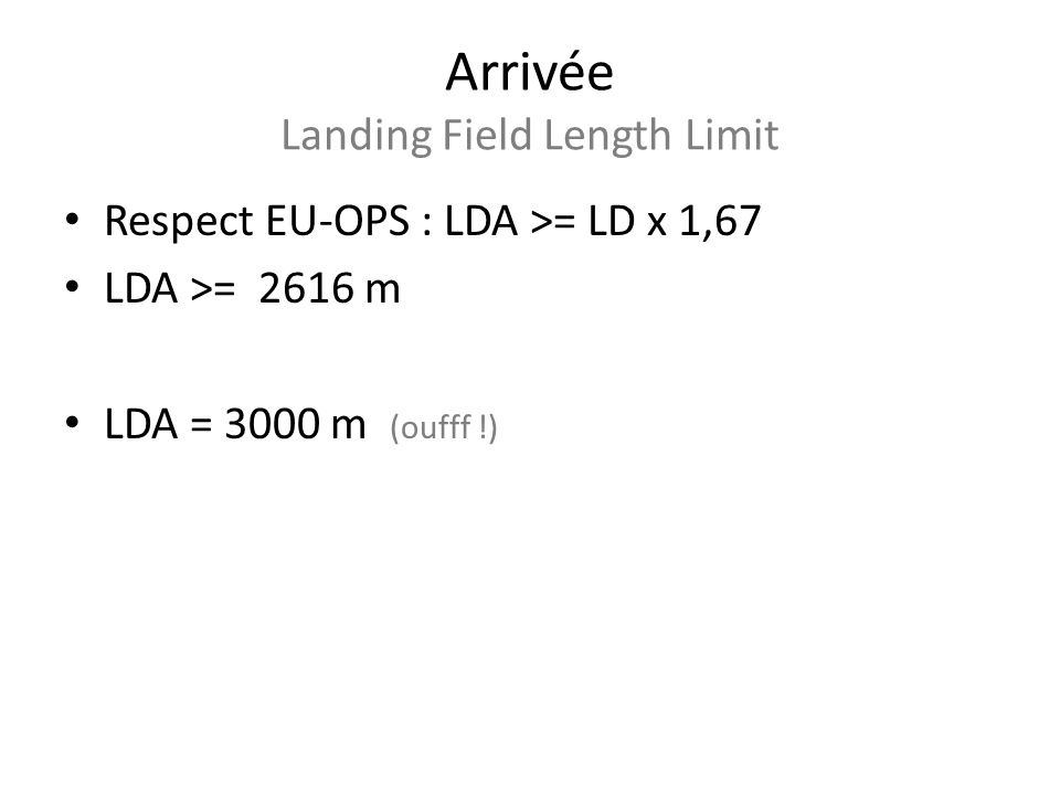 Arrivée Landing Field Length Limit