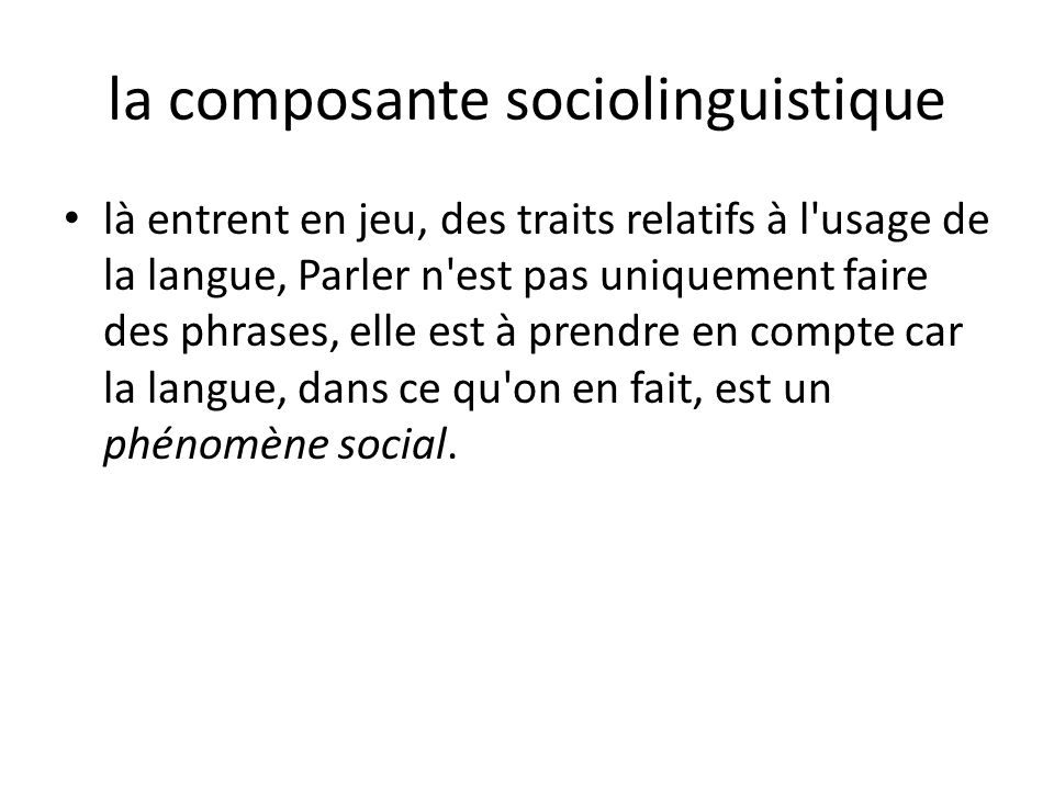 la composante sociolinguistique