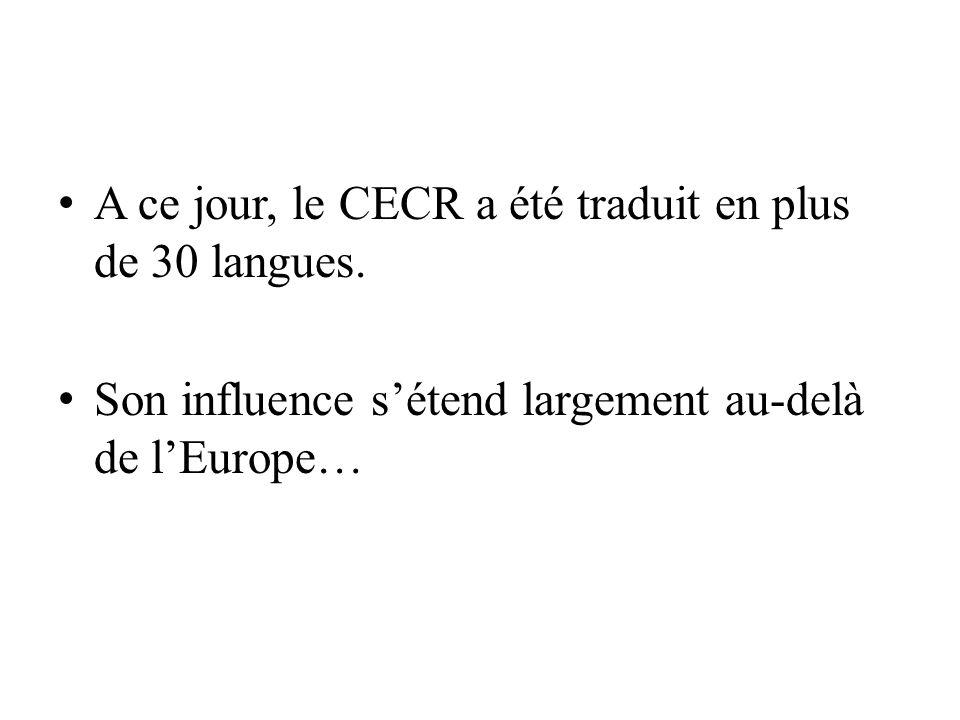 A ce jour, le CECR a été traduit en plus de 30 langues.