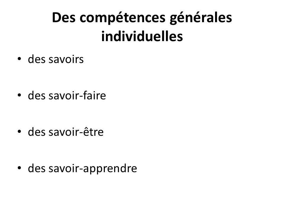 Des compétences générales individuelles