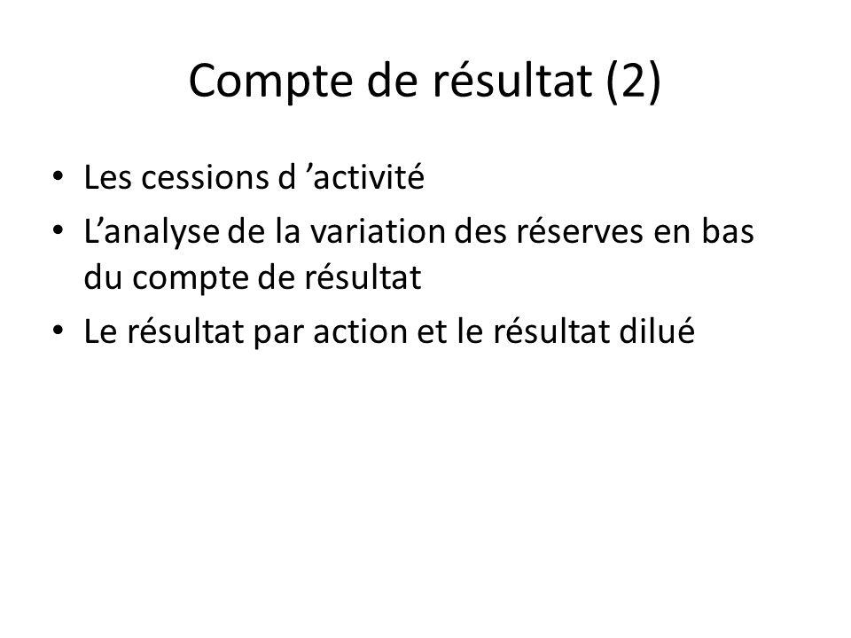Compte de résultat (2) Les cessions d 'activité