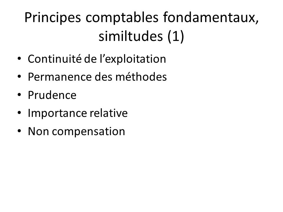 Principes comptables fondamentaux, similtudes (1)