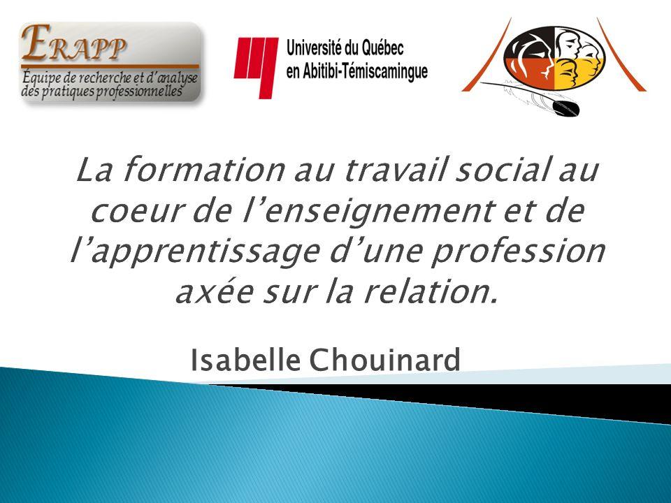 La formation au travail social au coeur de l'enseignement et de l'apprentissage d'une profession axée sur la relation.