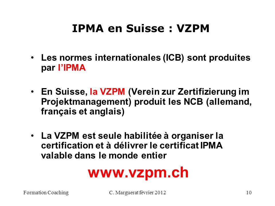 IPMA en Suisse : VZPM Les normes internationales (ICB) sont produites par l'IPMA.