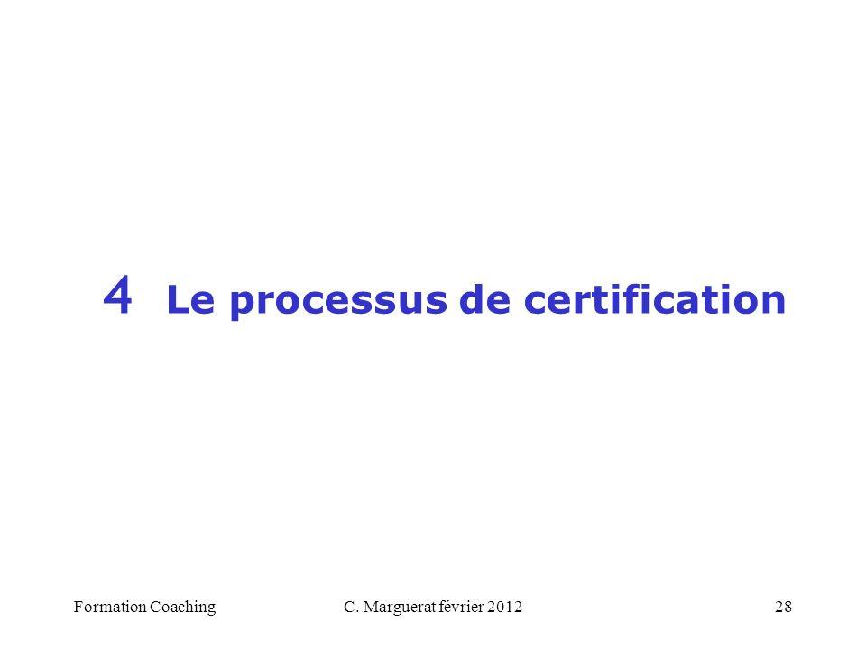 4 Le processus de certification