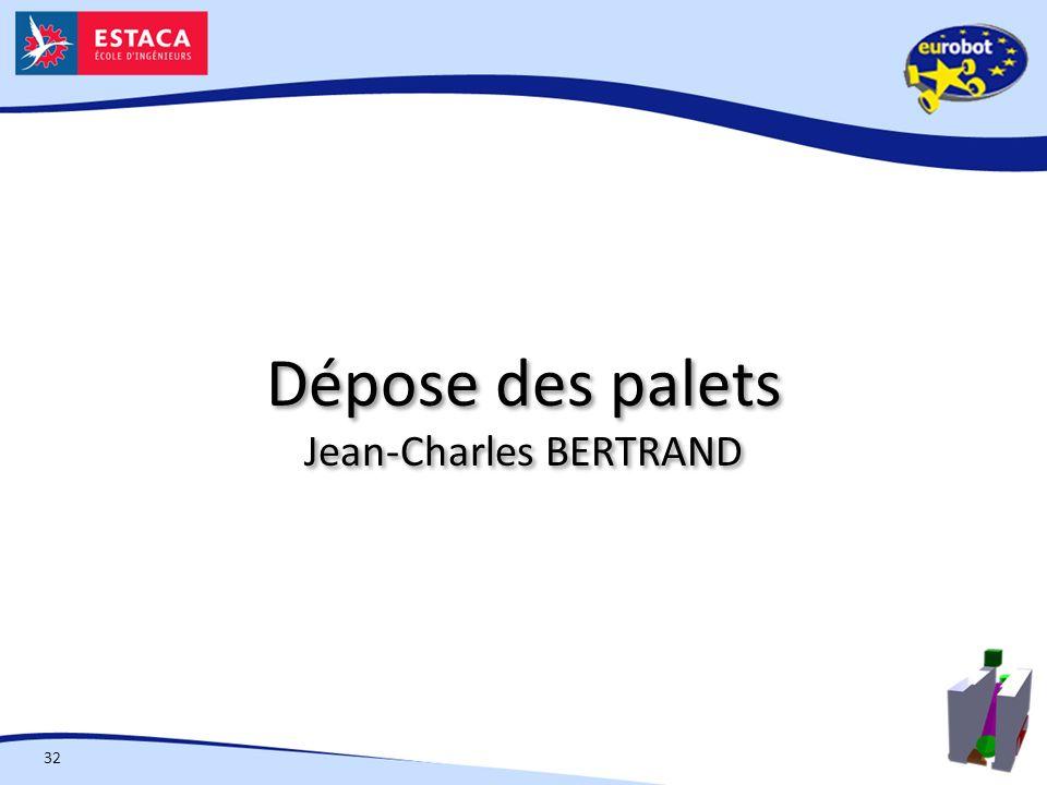 Dépose des palets Jean-Charles BERTRAND
