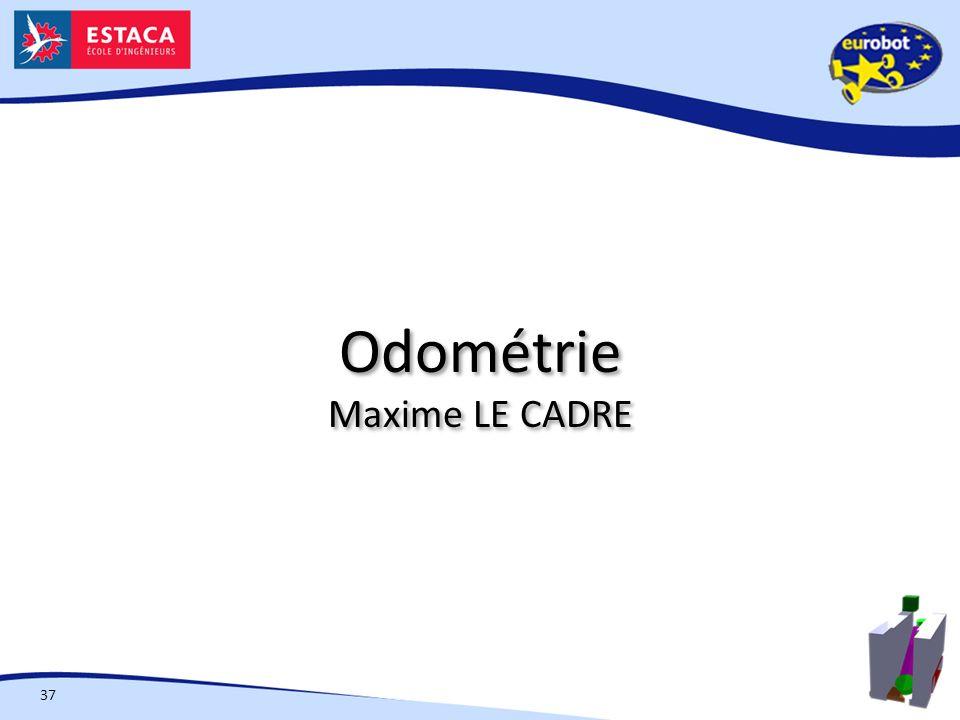 Odométrie Maxime LE CADRE