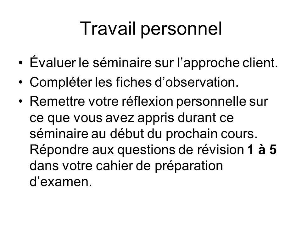 Travail personnel Évaluer le séminaire sur l'approche client.