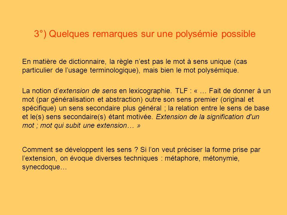 3°) Quelques remarques sur une polysémie possible