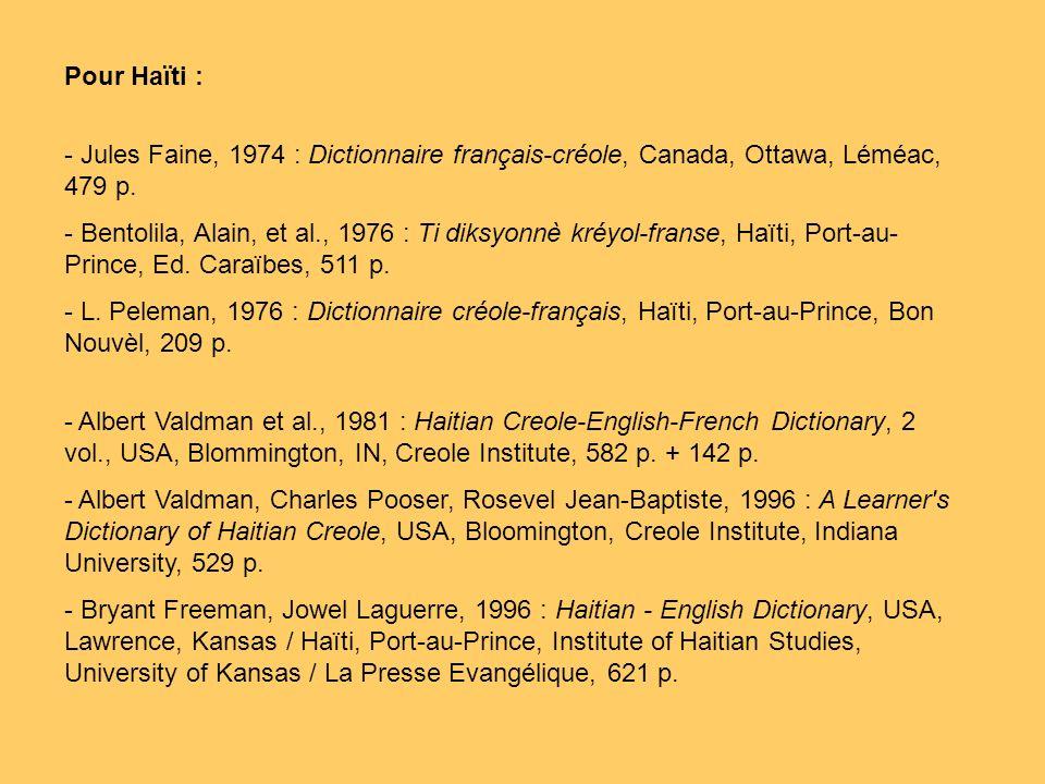 Pour Haïti : - Jules Faine, 1974 : Dictionnaire français-créole, Canada, Ottawa, Léméac, 479 p.