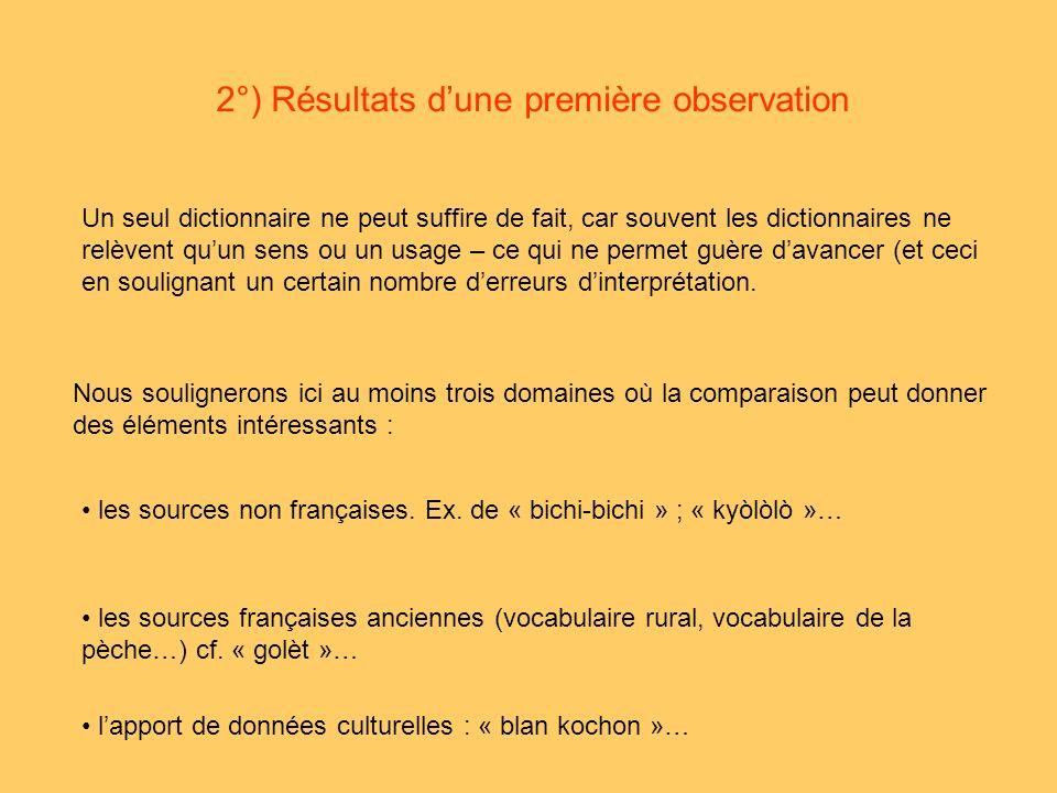 2°) Résultats d'une première observation
