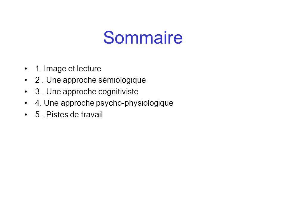 Sommaire 1. Image et lecture 2 . Une approche sémiologique