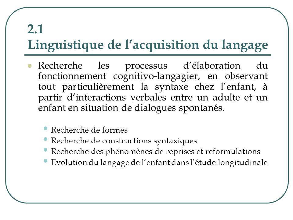 2.1 Linguistique de l'acquisition du langage