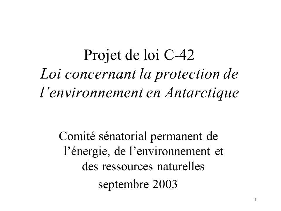 Projet de loi C-42 Loi concernant la protection de l'environnement en Antarctique