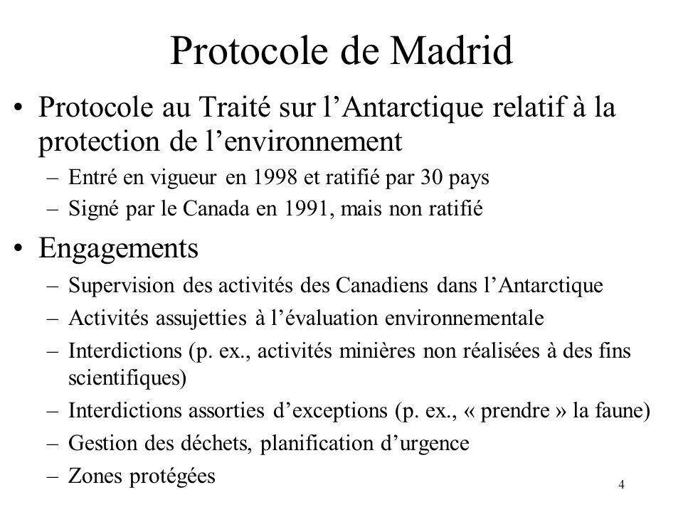 Protocole de Madrid Protocole au Traité sur l'Antarctique relatif à la protection de l'environnement.
