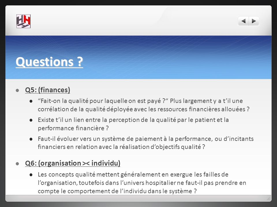 Questions Q5: (finances) Q6: (organisation >< individu)