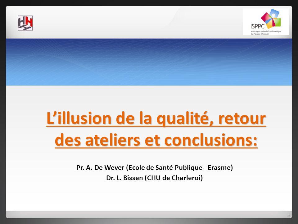 L'illusion de la qualité, retour des ateliers et conclusions: