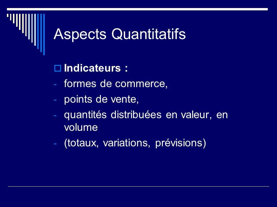 Aspects Quantitatifs Indicateurs : formes de commerce,