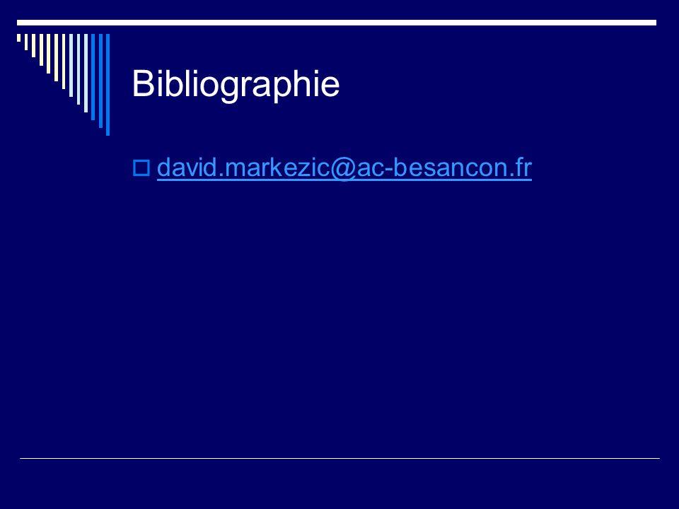 Bibliographie david.markezic@ac-besancon.fr
