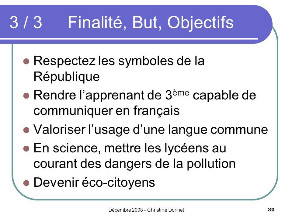 3 / 3 Finalité, But, Objectifs
