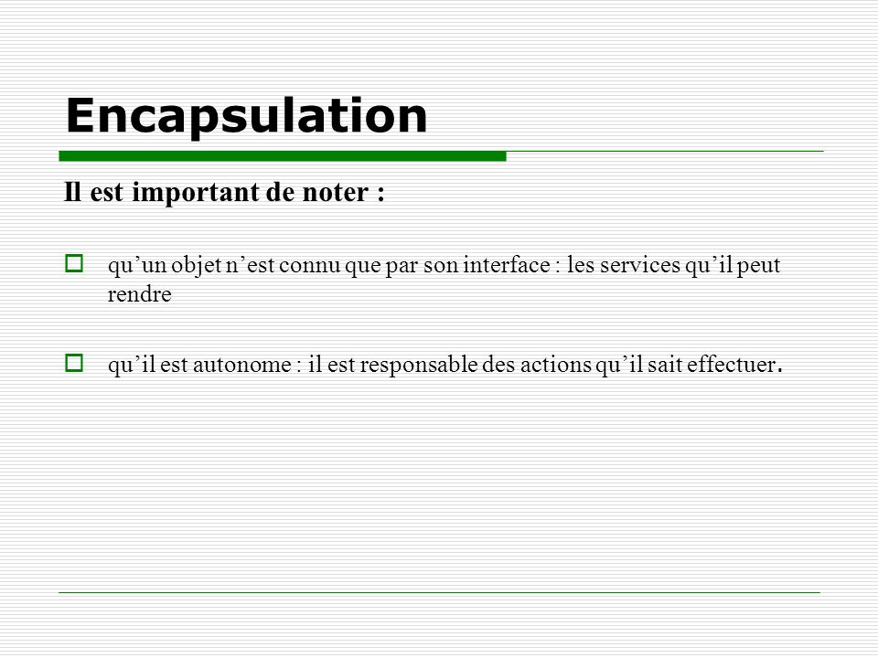 Encapsulation Il est important de noter :