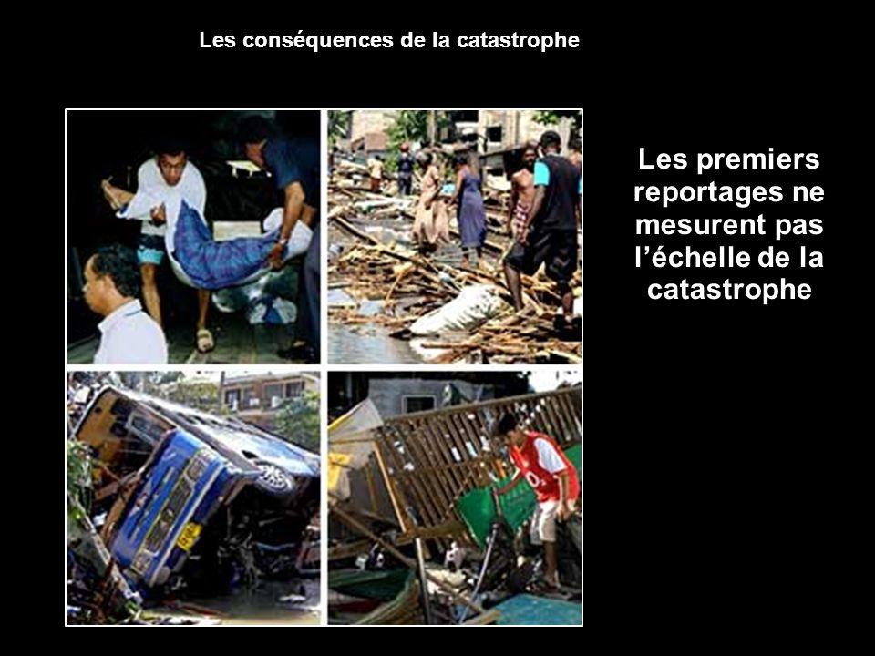 Les premiers reportages ne mesurent pas l'échelle de la catastrophe