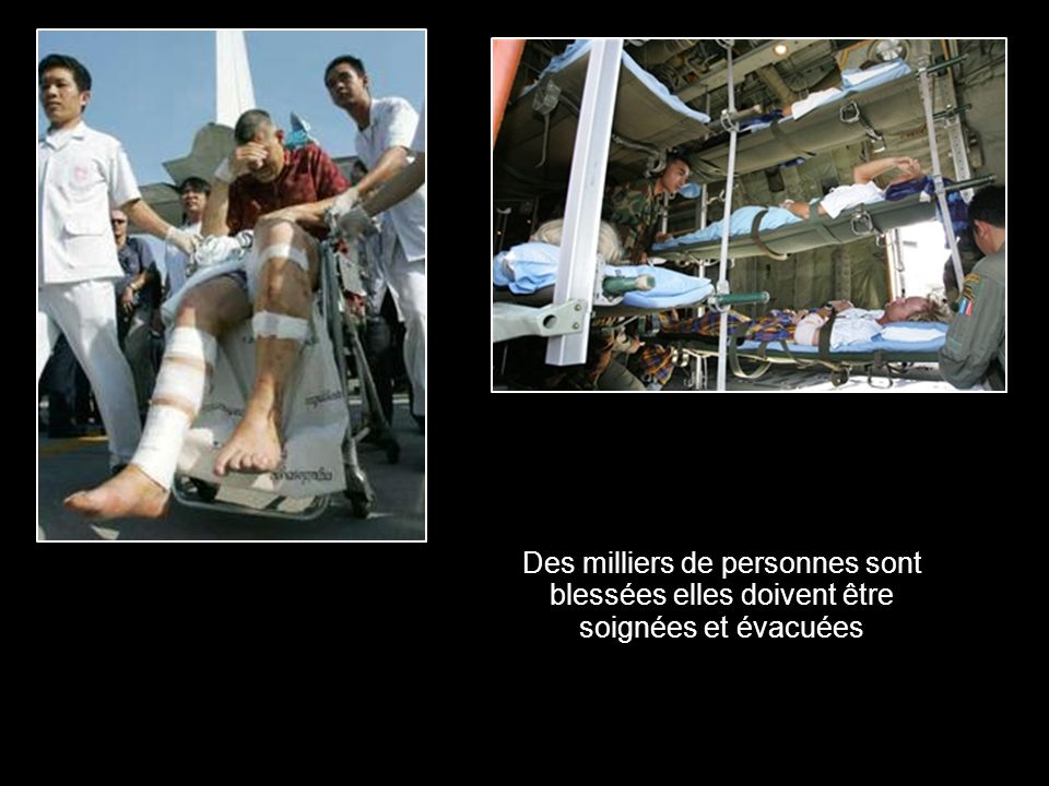 Des milliers de personnes sont blessées elles doivent être soignées et évacuées