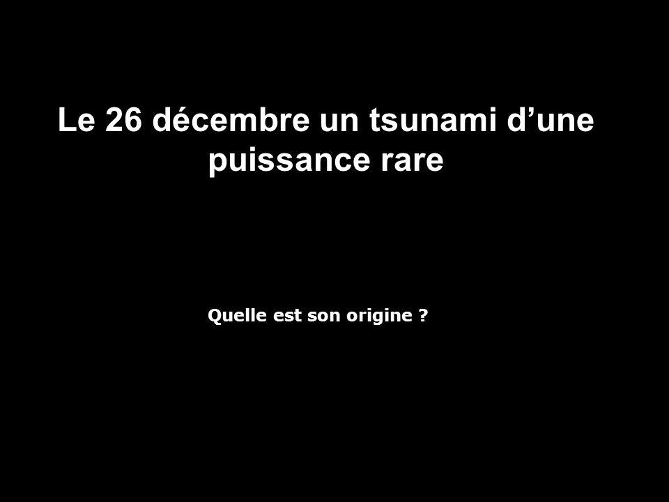 Le 26 décembre un tsunami d'une puissance rare