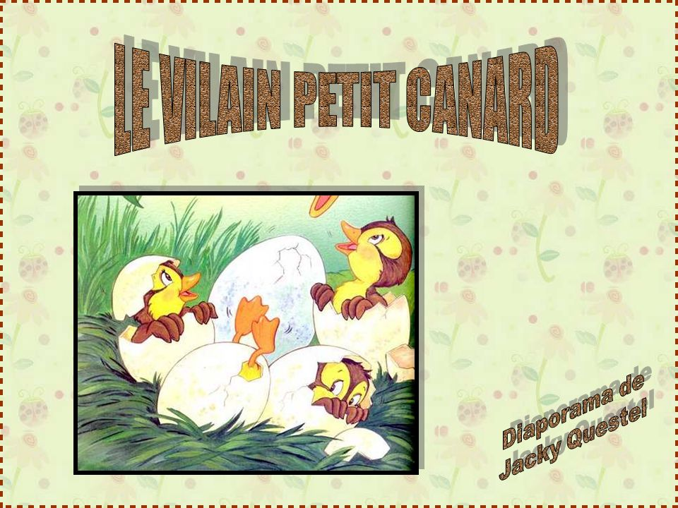 LE VILAIN PETIT CANARD Diaporama de Jacky Questel
