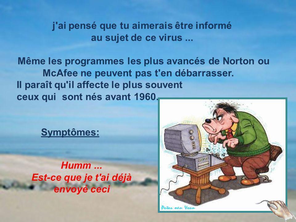 j ai pensé que tu aimerais être informé au sujet de ce virus ...