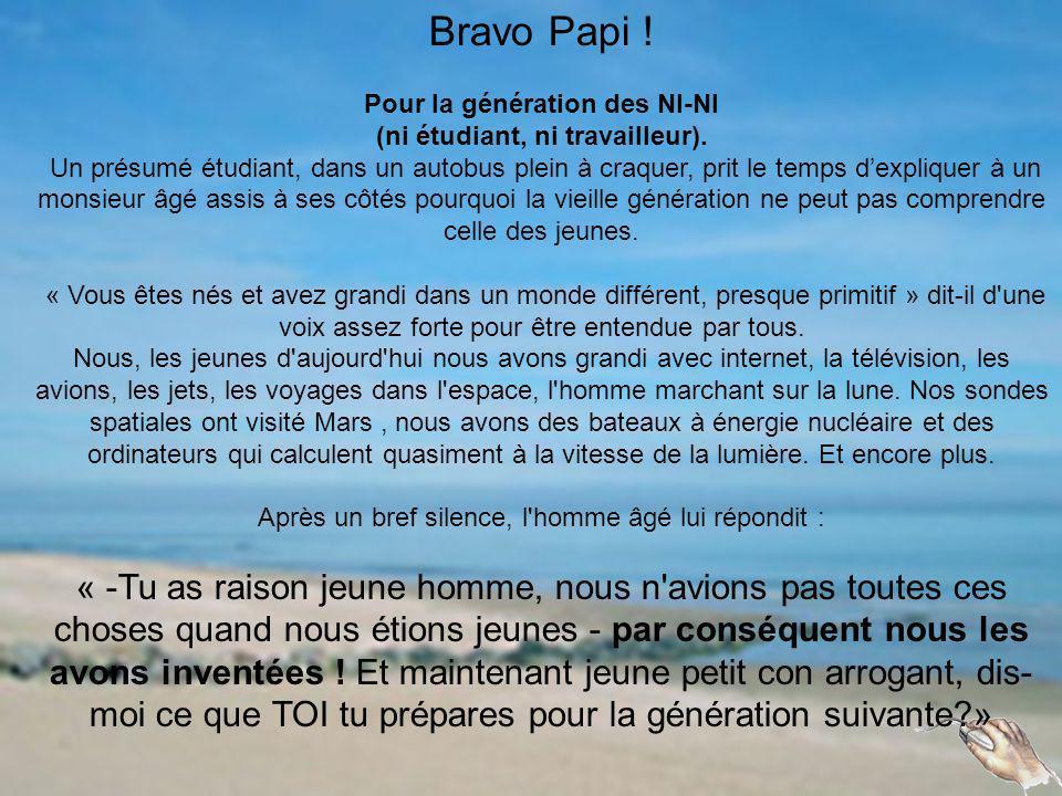 Bravo Papi ! Pour la génération des NI-NI