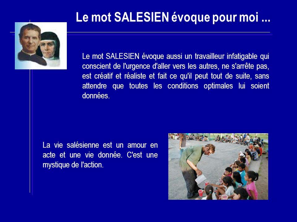Le mot SALESIEN évoque pour moi ...