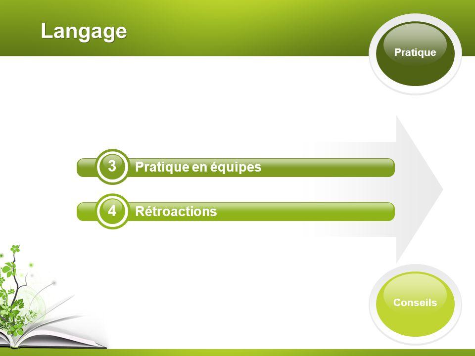 3 4 Langage Pratique Conseils Pratique en équipes Rétroactions
