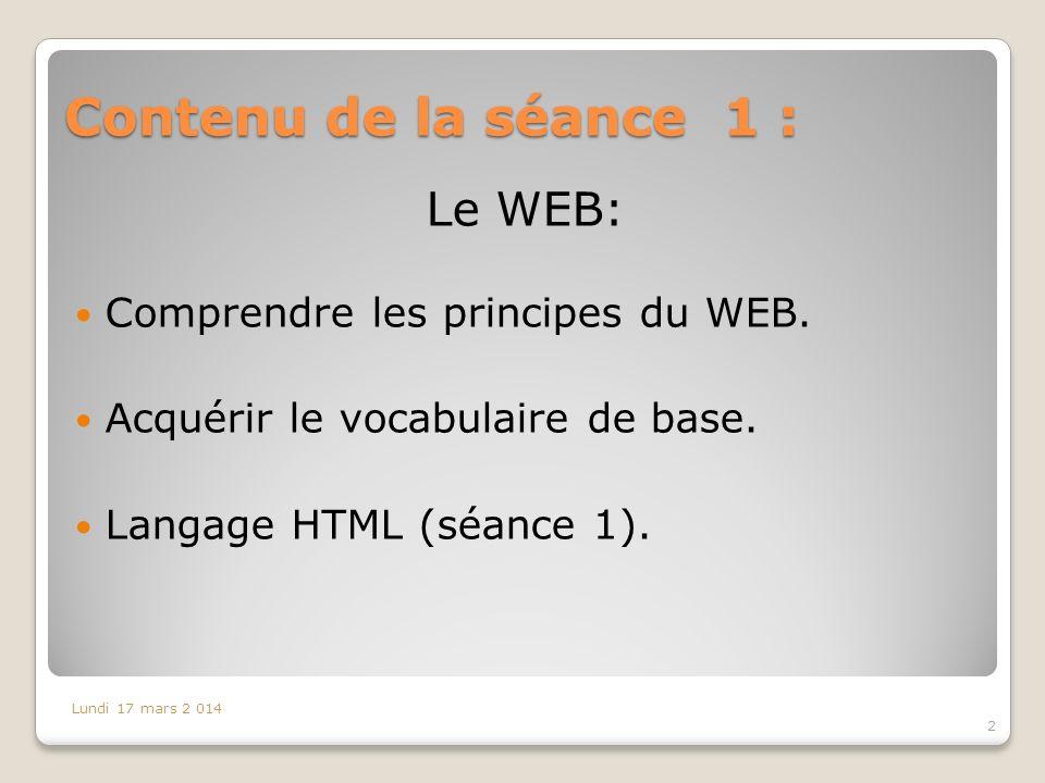 Contenu de la séance 1 : Le WEB: Comprendre les principes du WEB.