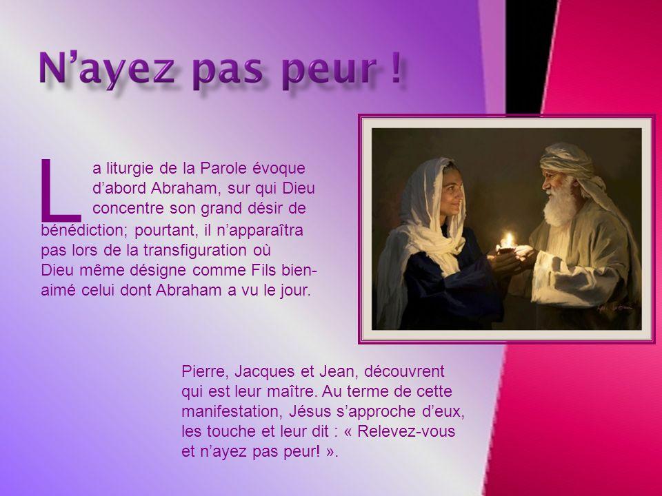 L a liturgie de la Parole évoque d'abord Abraham, sur qui Dieu