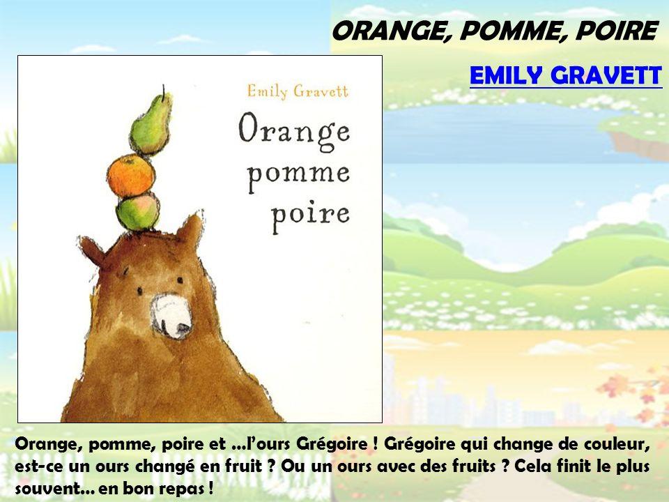 Orange, pomme, poire Emily Gravett