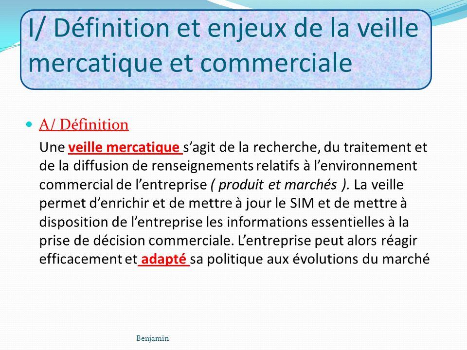 I/ Définition et enjeux de la veille mercatique et commerciale